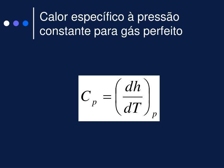 Calor específico à pressão constante para gás perfeito