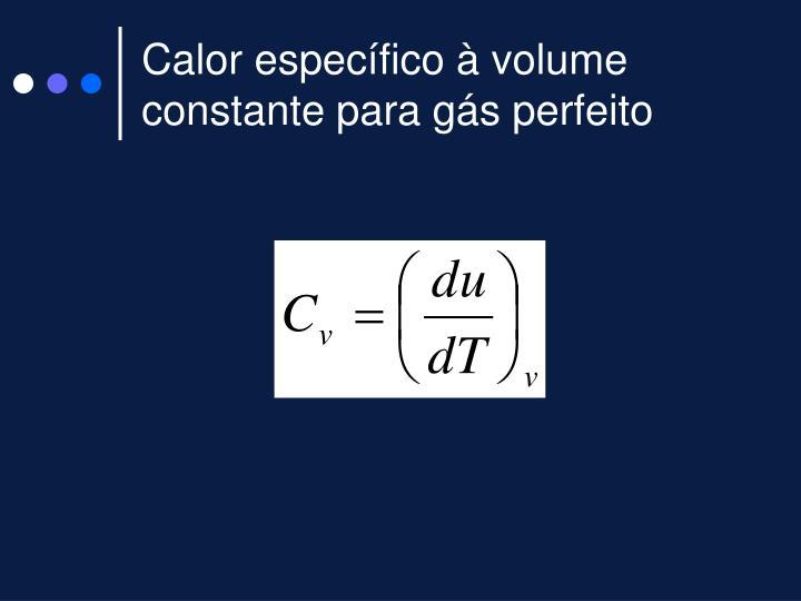 Calor específico à volume constante para gás perfeito
