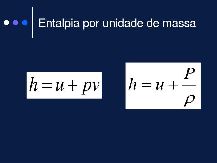 Entalpia por unidade de massa