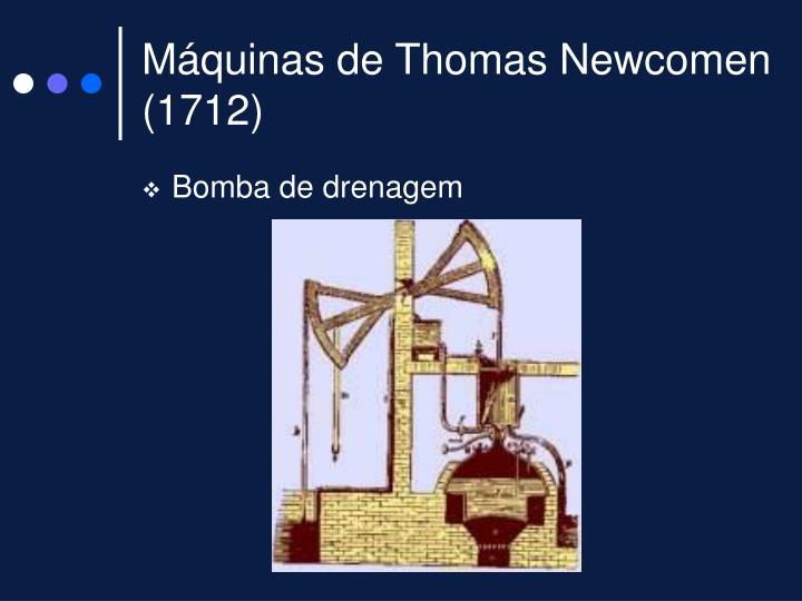 Máquinas de Thomas Newcomen (1712)