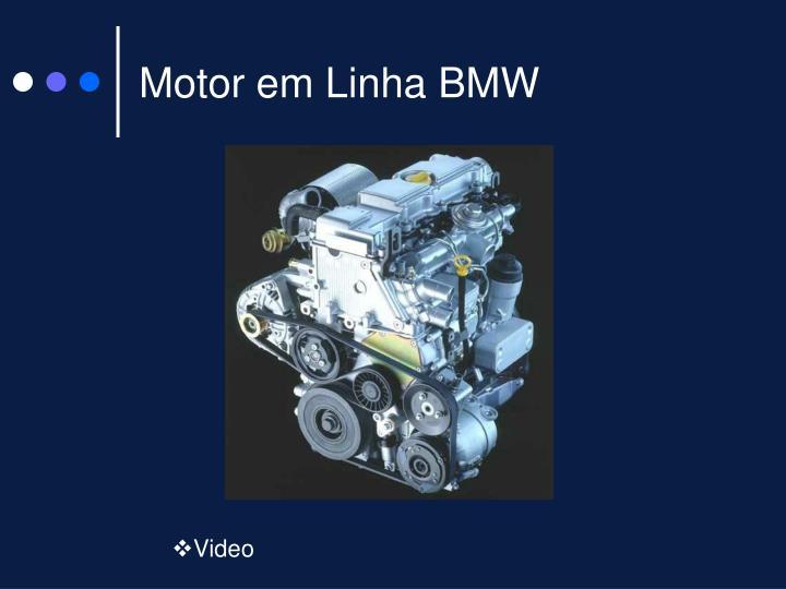 Motor em Linha BMW