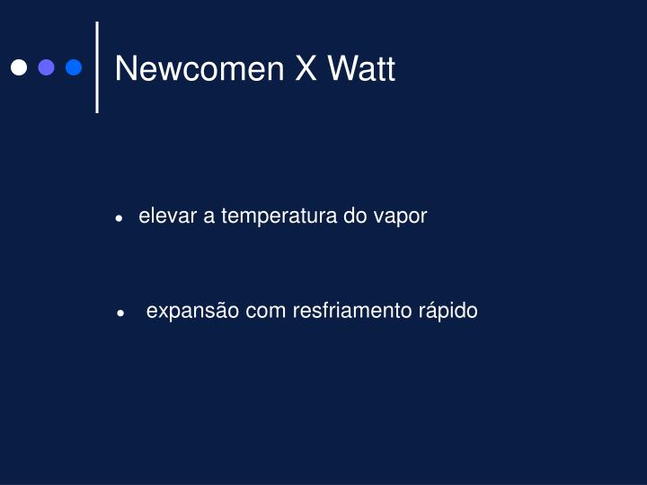 Newcomen X Watt