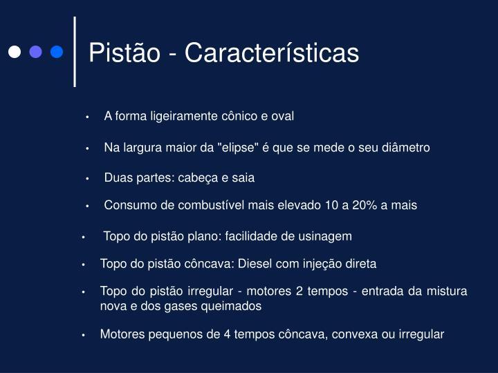 Pistão - Características