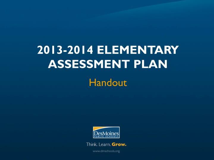 2013-2014 Elementary Assessment Plan