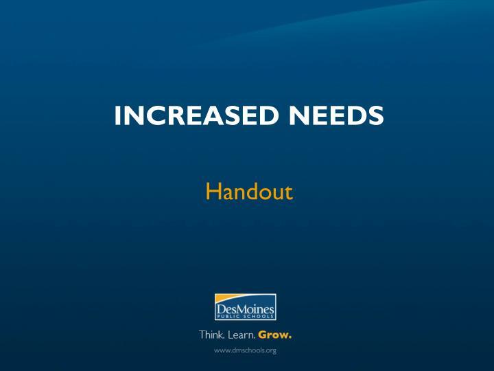 Increased Needs