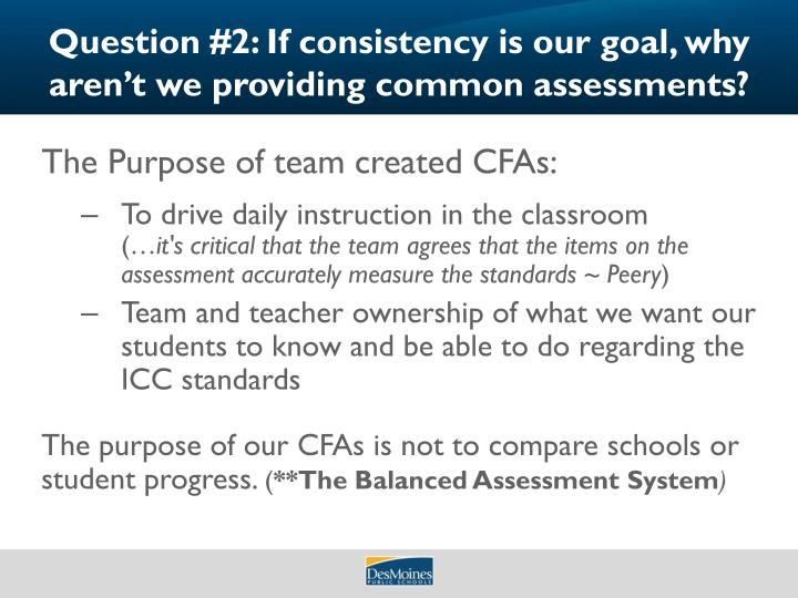 Question #2: If consistency is our goal, why aren't we providing common assessments?