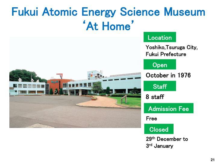 Fukui Atomic Energy Science Museum 'At Home'