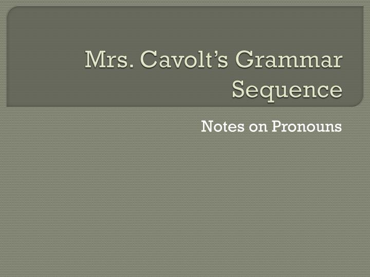 Mrs cavolt s grammar sequence