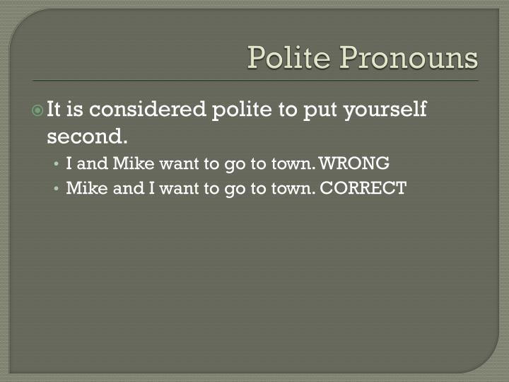 Polite Pronouns