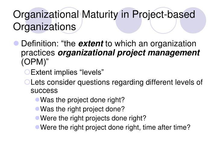 Organizational Maturity in Project-based Organizations