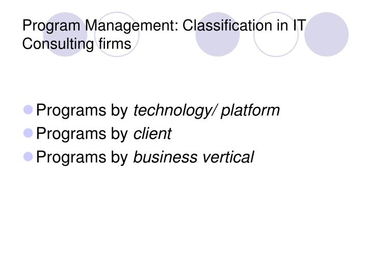 Program Management: Classification in IT Consulting firms