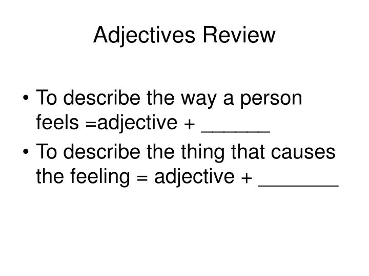 Adjectives review