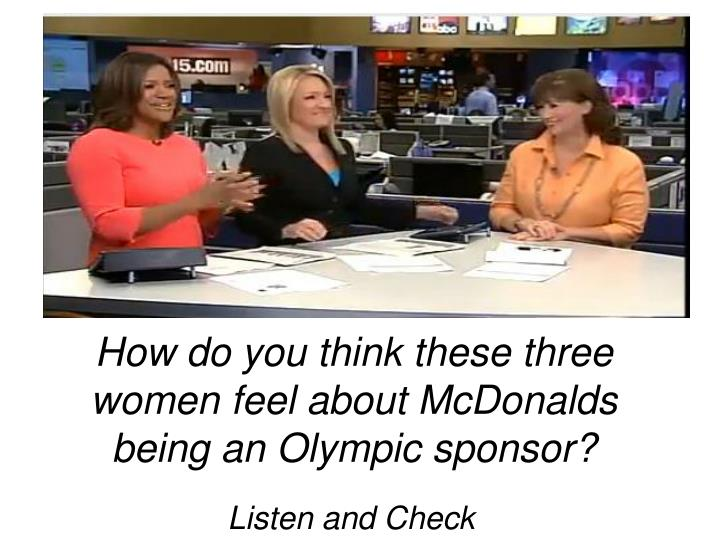 How do you think these three women feel about McDonalds being an Olympic sponsor?
