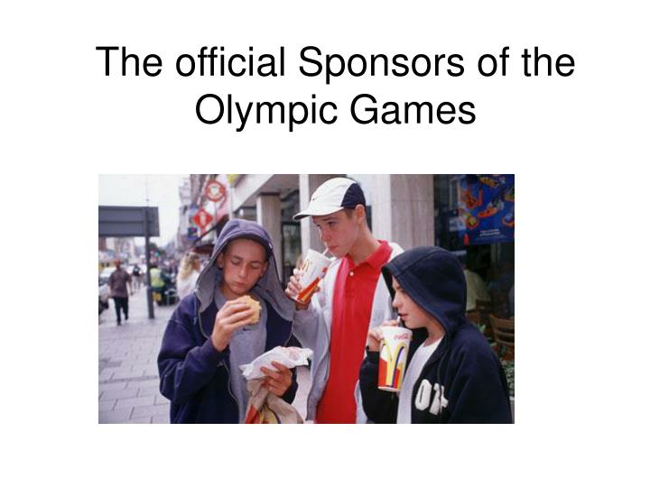 The official Sponsors of the Olympic Games