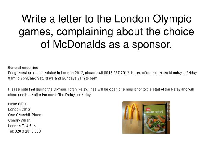 Write a letter to the London Olympic games, complaining about the choice of McDonalds as a sponsor.