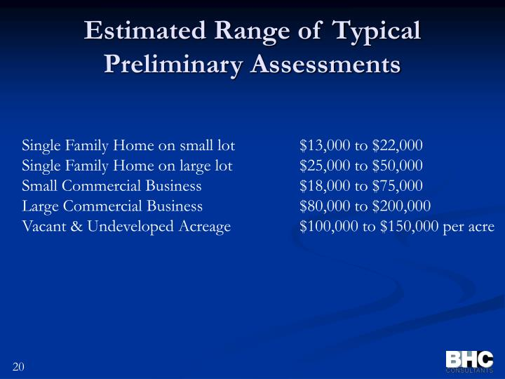 Estimated Range of Typical Preliminary Assessments