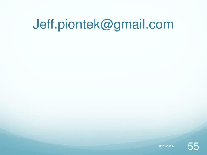 Jeff.piontek@gmail.com