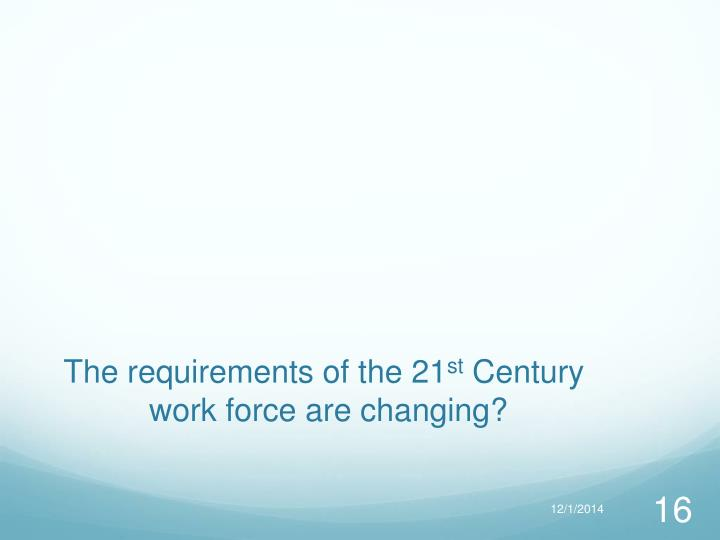 The requirements of the 21