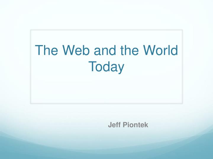 The web and the world today