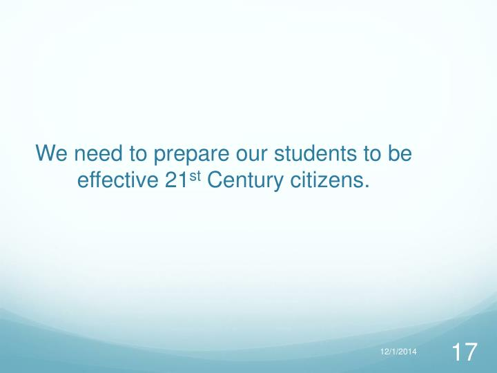 We need to prepare our students to be effective 21