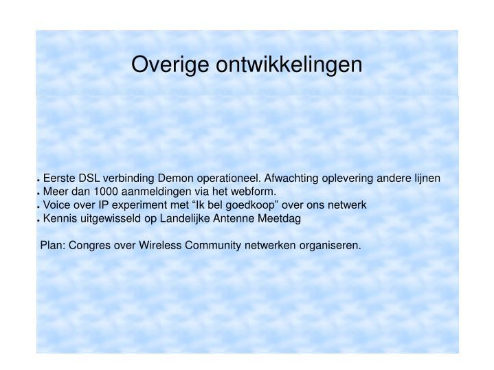 Eerste DSL verbinding Demon operationeel. Afwachting oplevering andere lijnen
