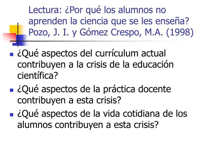 Lectura: ¿Por qué los alumnos no aprenden la ciencia que se les enseña? Pozo, J. I. y Gómez Crespo, M.A. (1998)