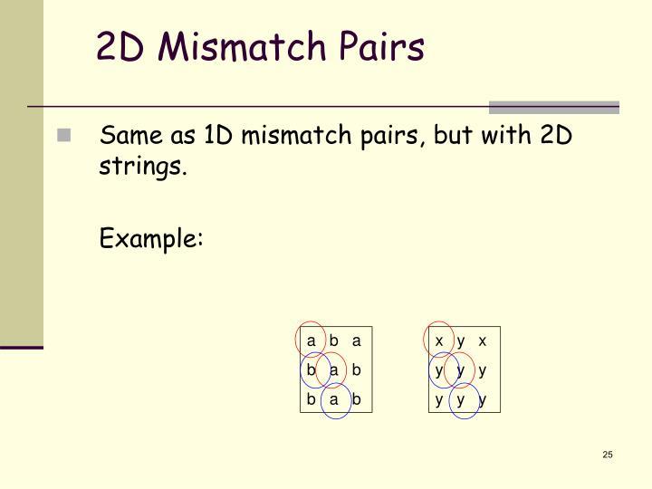 2D Mismatch Pairs