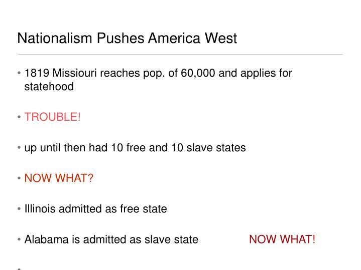 Nationalism Pushes America West
