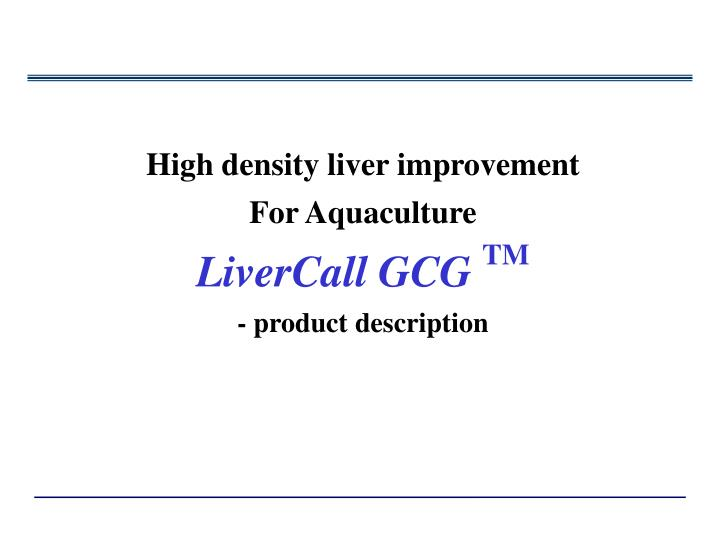 High density liver improvement