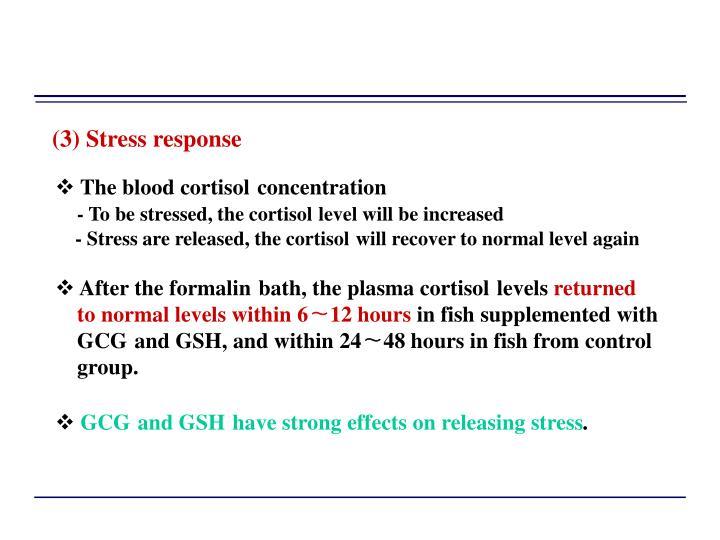 (3) Stress response