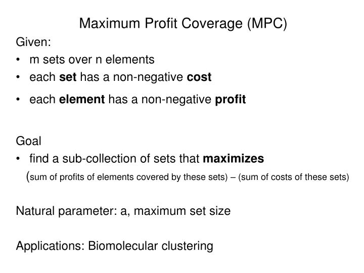 Maximum Profit Coverage (MPC)