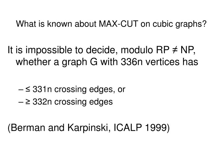 What is known about MAX-CUT on cubic graphs?