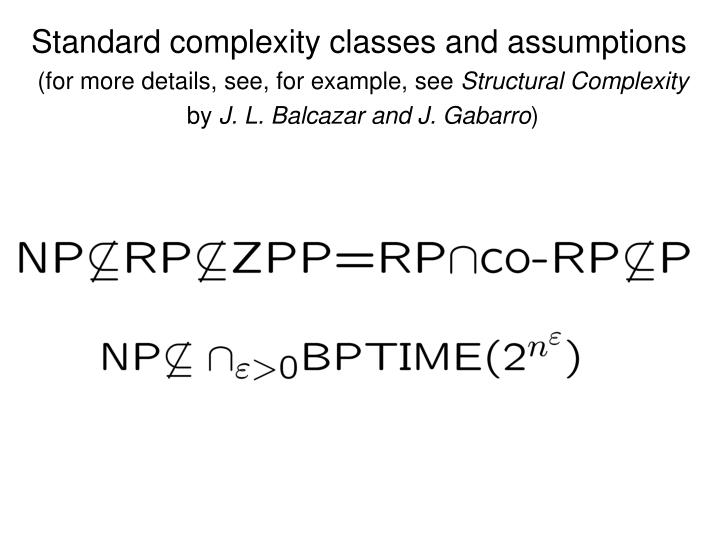 Standard complexity classes and assumptions