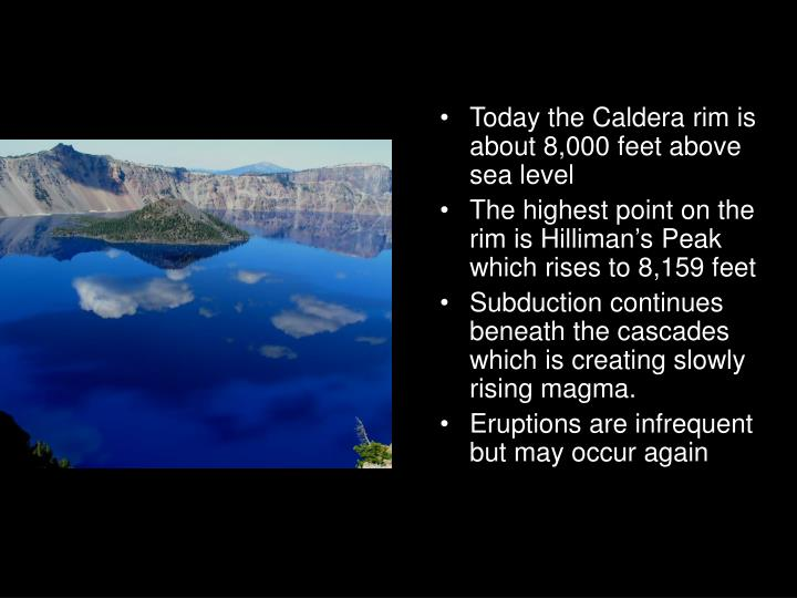 Today the Caldera rim is about 8,000 feet above sea level