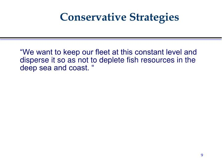Conservative Strategies