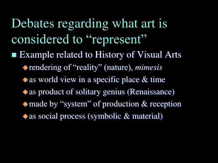 "Debates regarding what art is considered to ""represent"""