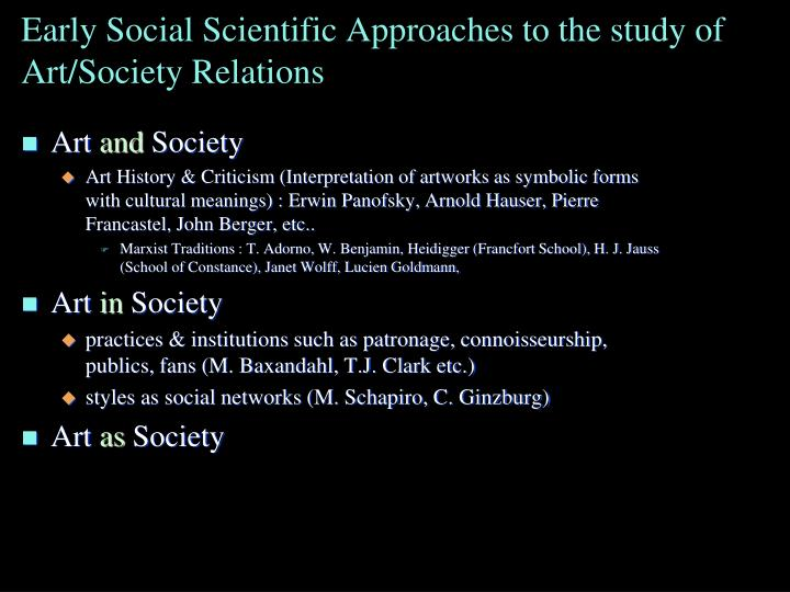 Early Social Scientific Approaches to the study of Art/Society Relations
