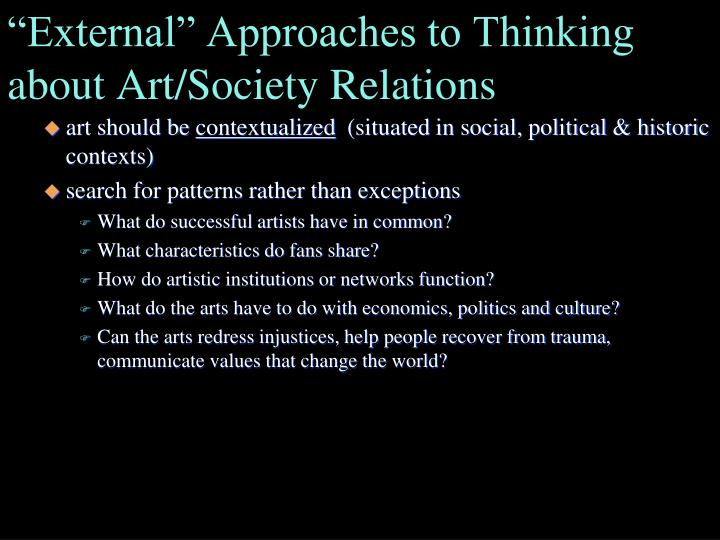 """External"" Approaches to Thinking about Art/Society Relations"