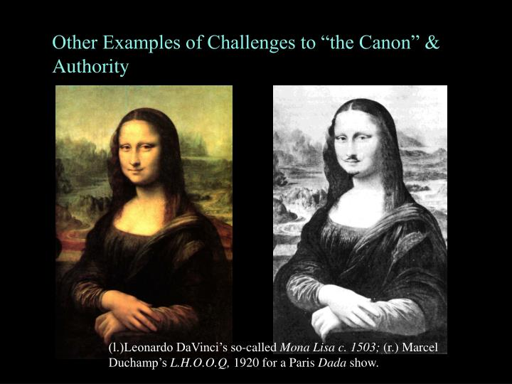 "Other Examples of Challenges to ""the Canon"" & Authority"