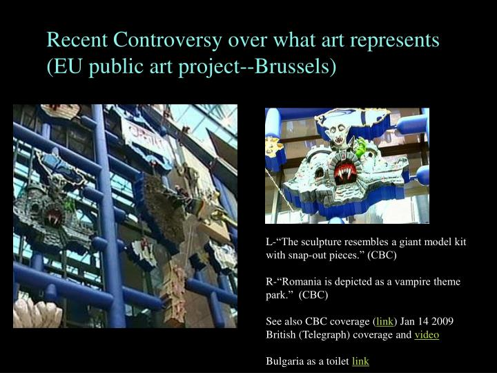 Recent Controversy over what art represents (EU public art project--Brussels)