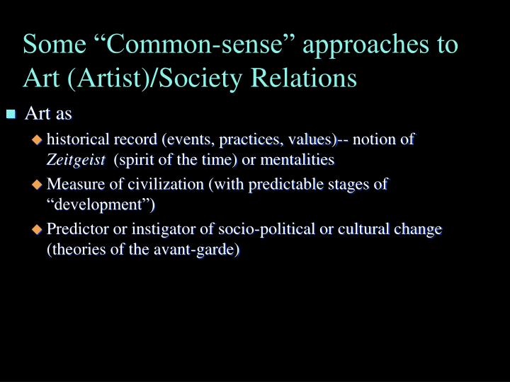 "Some ""Common-sense"" approaches to Art (Artist)/Society Relations"