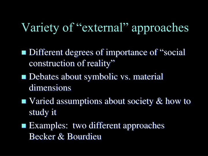 "Variety of ""external"" approaches"