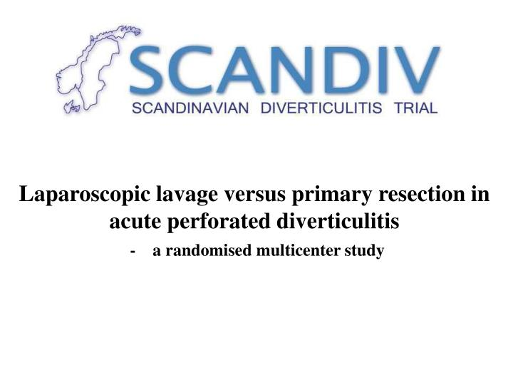 Laparoscopic lavage versus primary resection in acute perforated diverticulitis