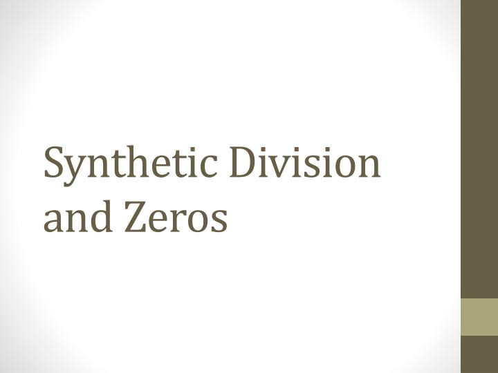 Synthetic Division and Zeros