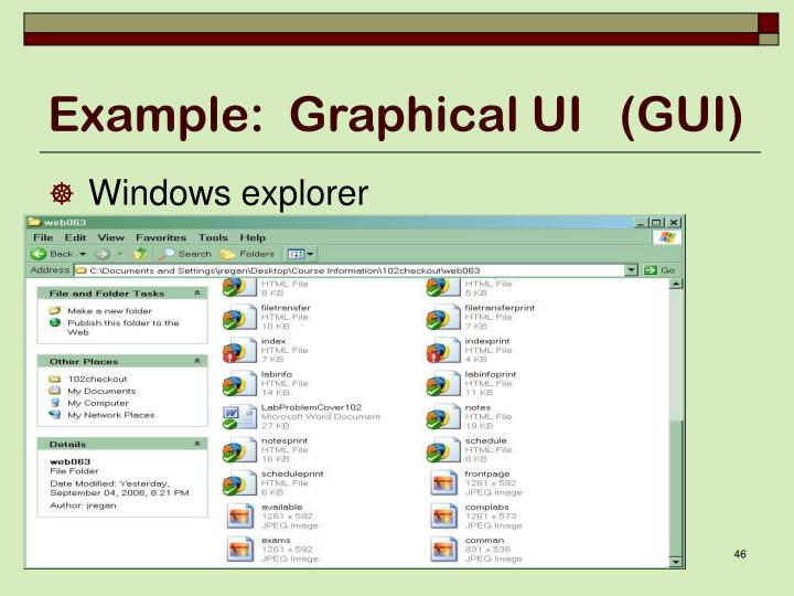 Example:  Graphical UI   (GUI)
