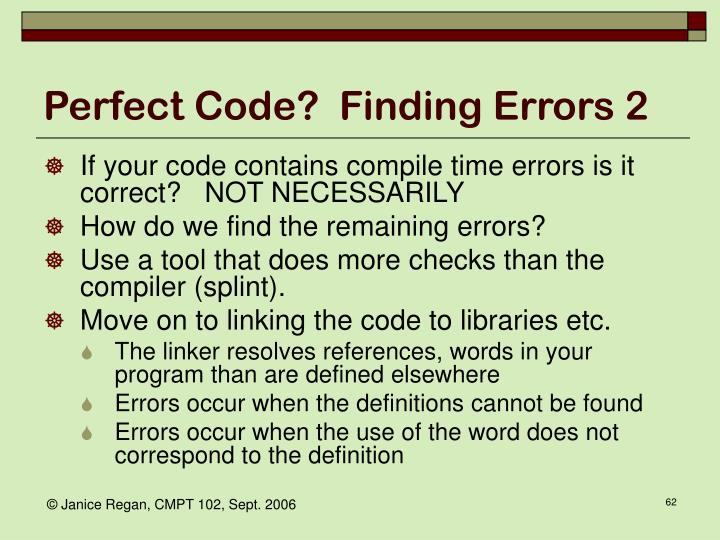 Perfect Code?  Finding Errors 2