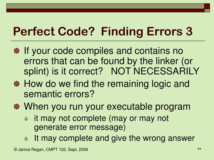 Perfect Code?  Finding Errors 3
