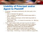 liability of principal and or agent to plaintiff