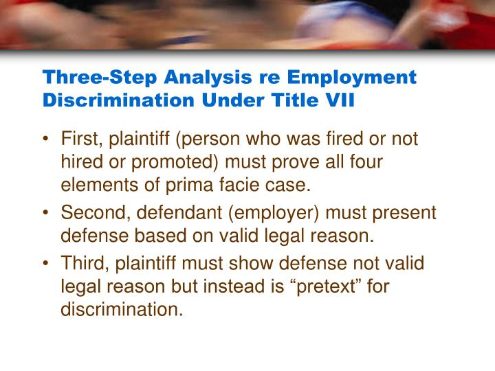 Three-Step Analysis re Employment Discrimination Under Title VII