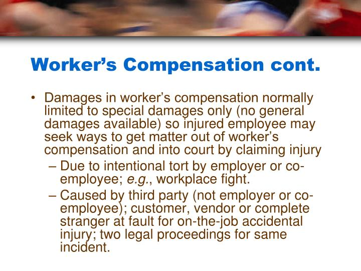 Worker's Compensation cont.